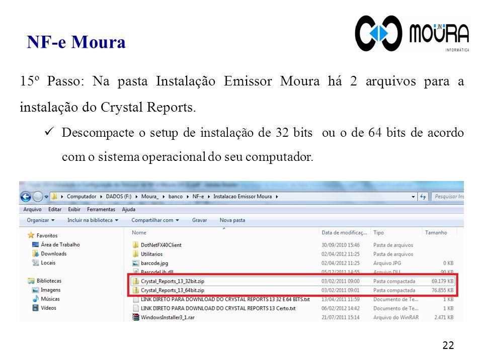 NF-e Moura 15º Passo: Na pasta Instalação Emissor Moura há 2 arquivos para a instalação do Crystal Reports.