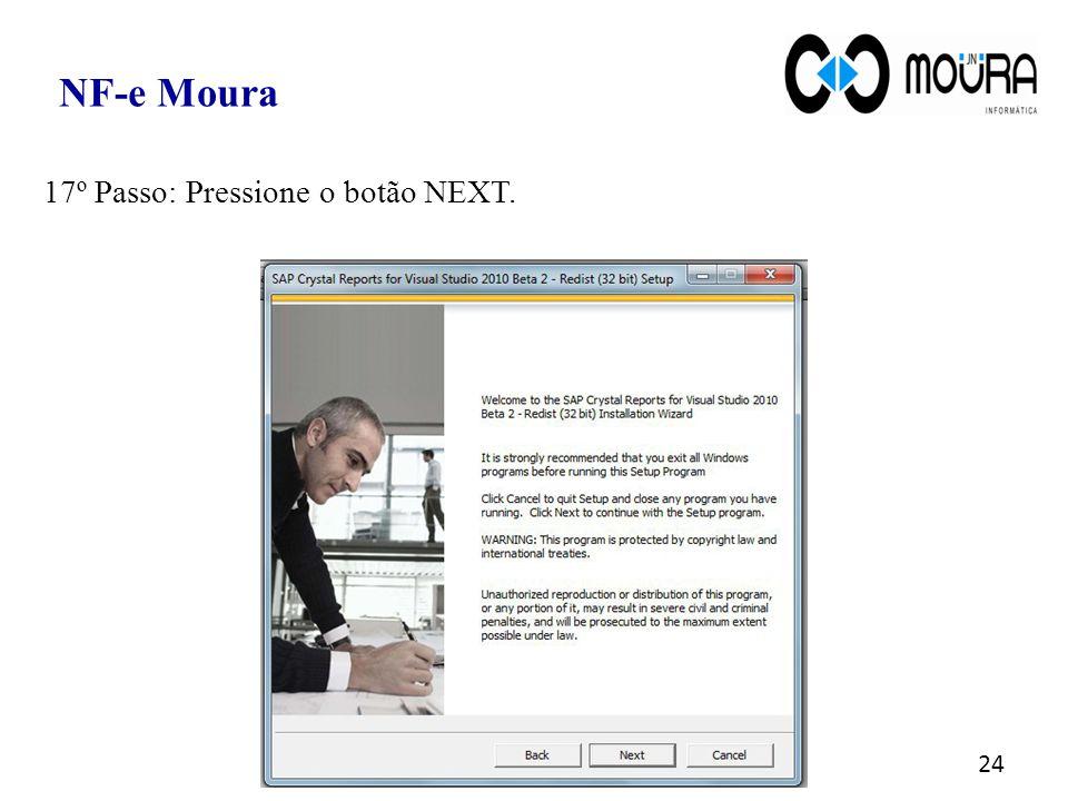 NF-e Moura 17º Passo: Pressione o botão NEXT.