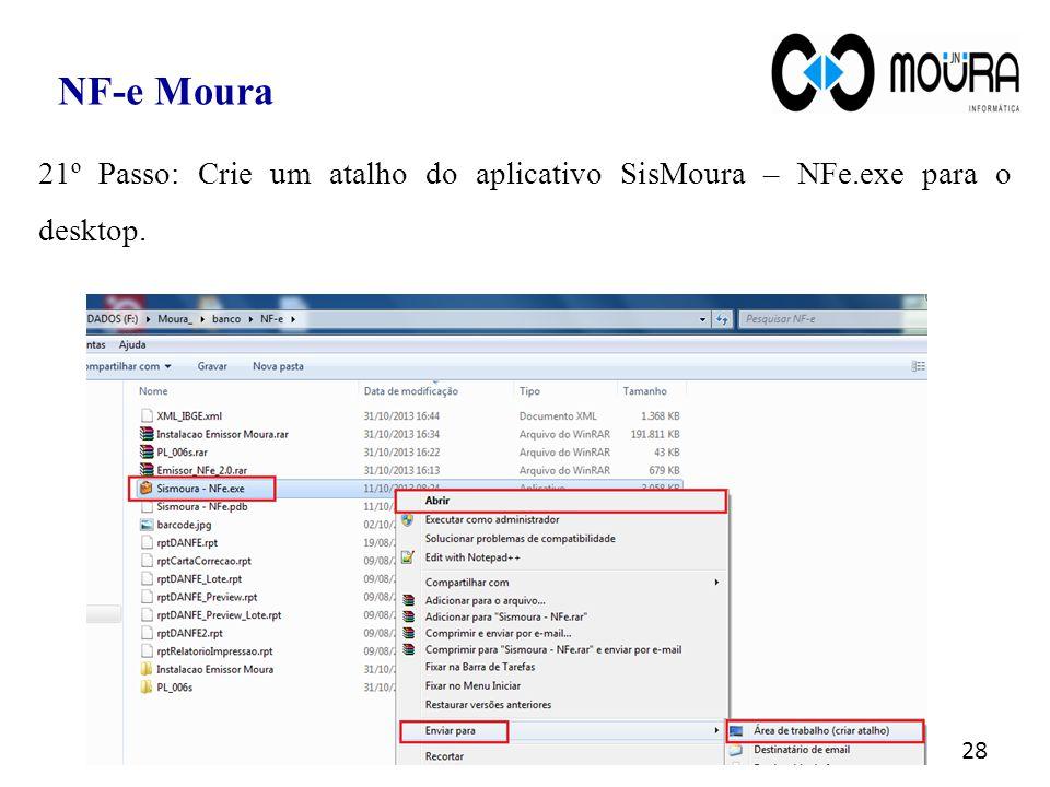 NF-e Moura 21º Passo: Crie um atalho do aplicativo SisMoura – NFe.exe para o desktop.
