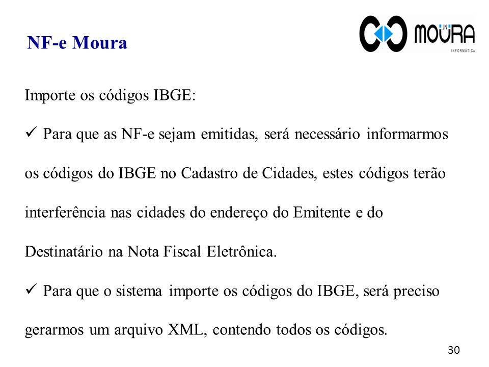 NF-e Moura Importe os códigos IBGE:
