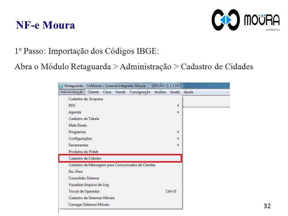 NF-e Moura 1º Passo: Importação dos Códigos IBGE: