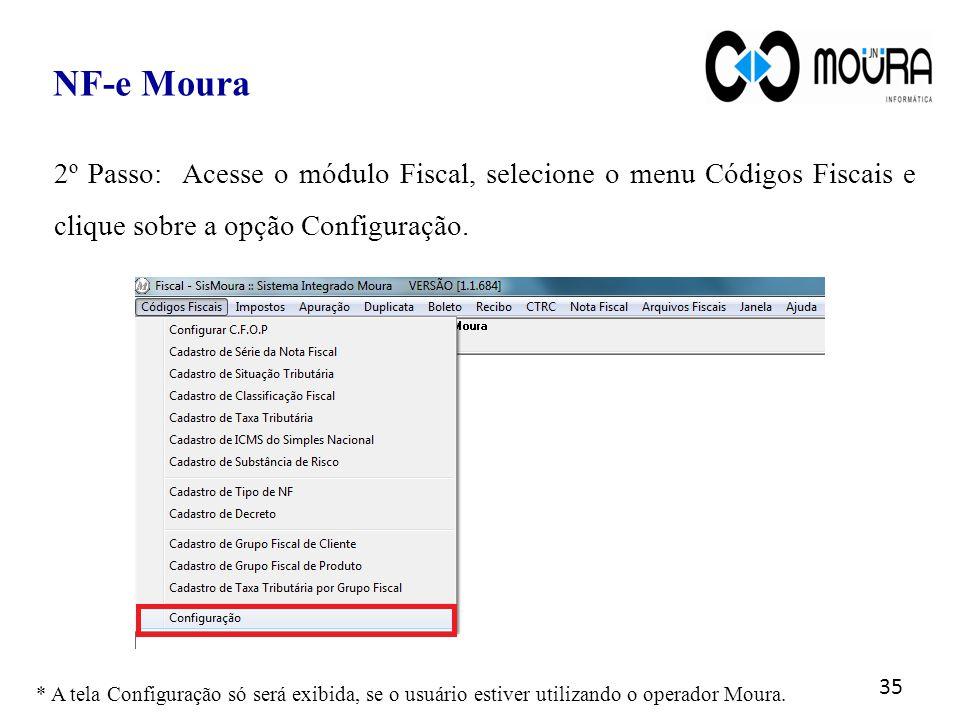 NF-e Moura 2º Passo: Acesse o módulo Fiscal, selecione o menu Códigos Fiscais e clique sobre a opção Configuração.