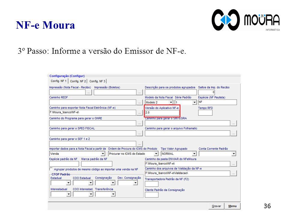 NF-e Moura 3º Passo: Informe a versão do Emissor de NF-e.