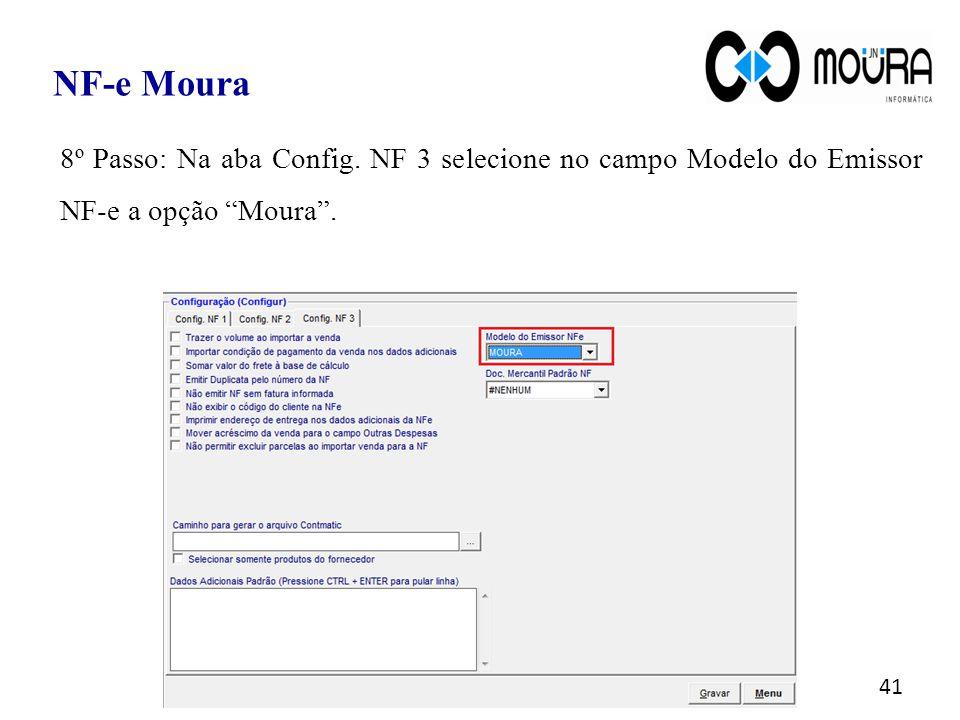NF-e Moura 8º Passo: Na aba Config. NF 3 selecione no campo Modelo do Emissor NF-e a opção Moura .