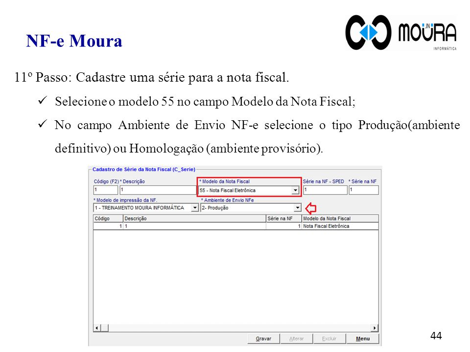 NF-e Moura 11º Passo: Cadastre uma série para a nota fiscal.