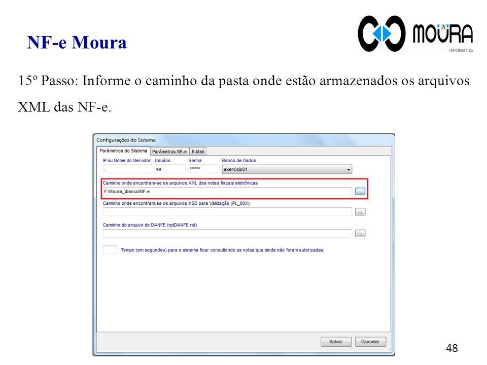 NF-e Moura 15º Passo: Informe o caminho da pasta onde estão armazenados os arquivos XML das NF-e.
