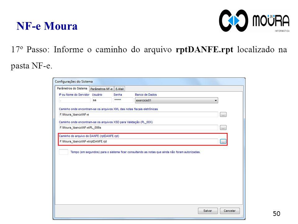NF-e Moura 17º Passo: Informe o caminho do arquivo rptDANFE.rpt localizado na pasta NF-e.