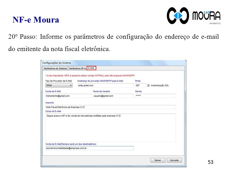 NF-e Moura 20º Passo: Informe os parâmetros de configuração do endereço de e-mail do emitente da nota fiscal eletrônica.