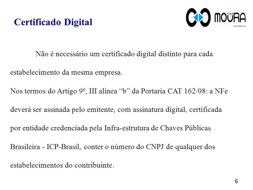 Certificado Digital Não é necessário um certificado digital distinto para cada. estabelecimento da mesma empresa.