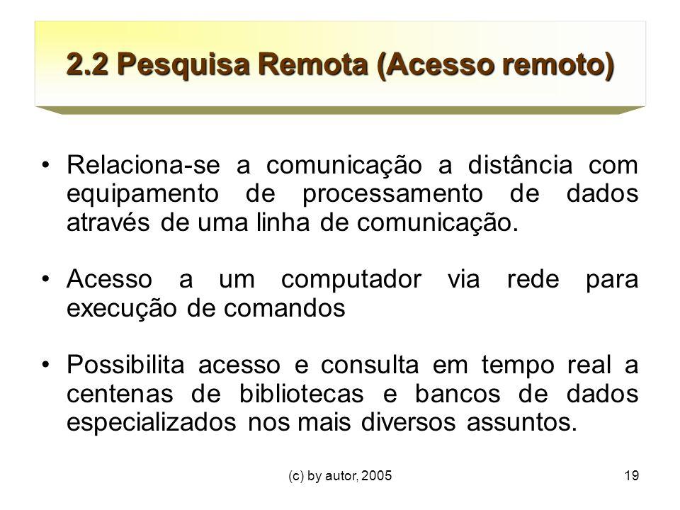 2.2 Pesquisa Remota (Acesso remoto)