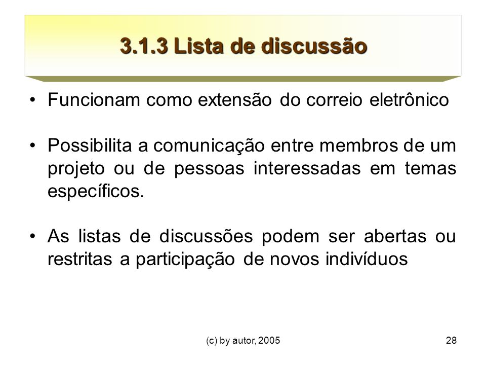 3.1.3 Lista de discussão Funcionam como extensão do correio eletrônico