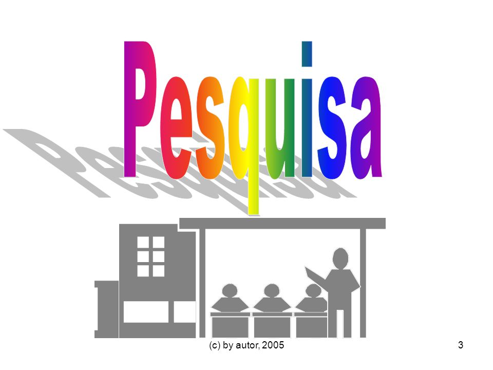 Pesquisa (c) by autor, 2005