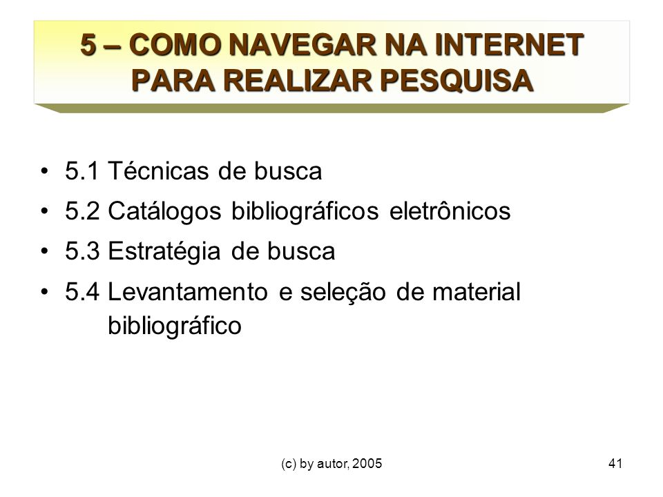 5 – COMO NAVEGAR NA INTERNET PARA REALIZAR PESQUISA