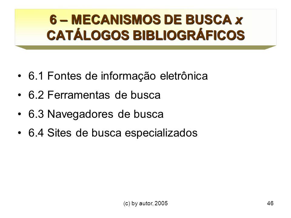 6 – MECANISMOS DE BUSCA x CATÁLOGOS BIBLIOGRÁFICOS