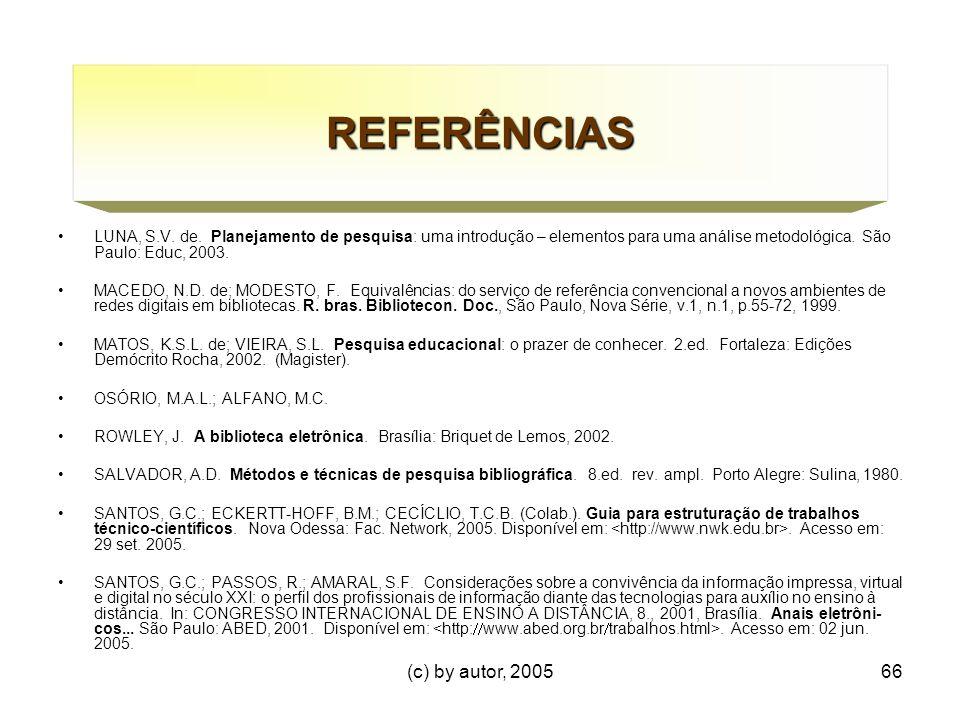REFERÊNCIAS (c) by autor, 2005