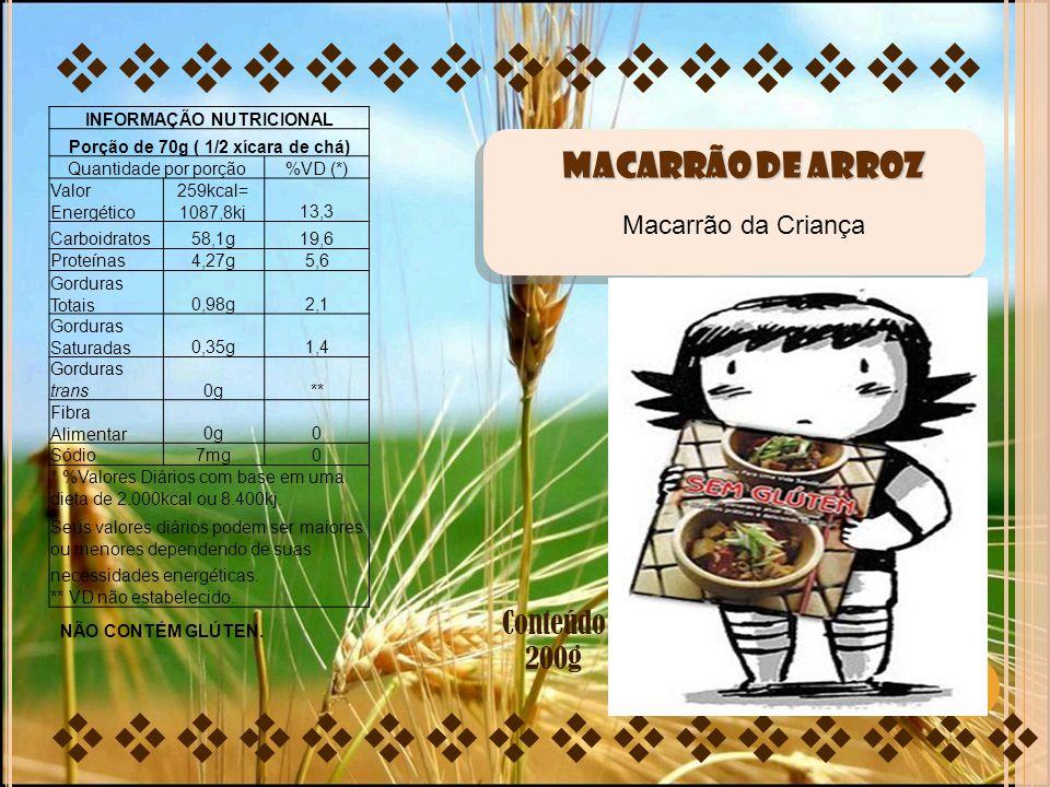 INFORMAÇÃO NUTRICIONAL Porção de 70g ( 1/2 xícara de chá)