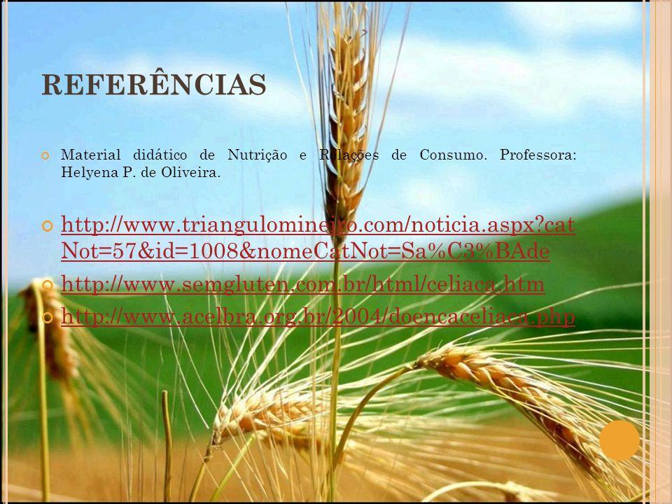 REFERÊNCIAS Material didático de Nutrição e Relações de Consumo. Professora: Helyena P. de Oliveira.