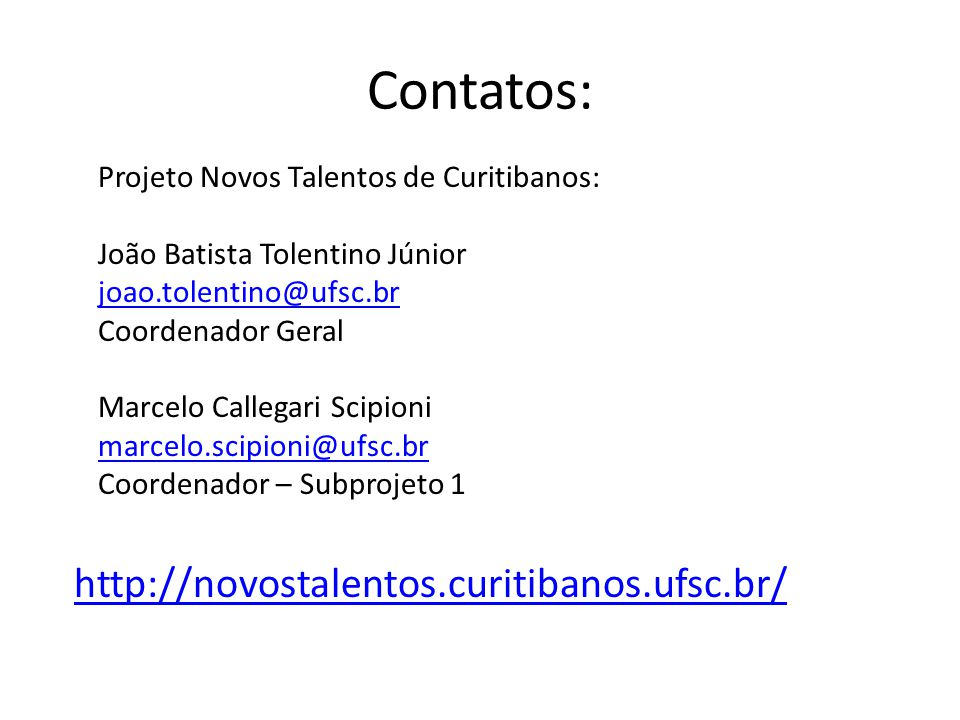 Contatos: http://novostalentos.curitibanos.ufsc.br/