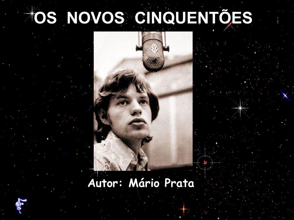 OS NOVOS CINQUENTÕES Autor: Mário Prata