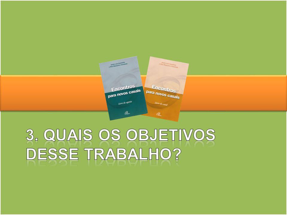 3. QUAIS OS OBJETIVOS DESSE TRABALHO