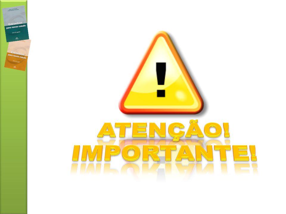 ATENÇÃO! IMPORTANTE!