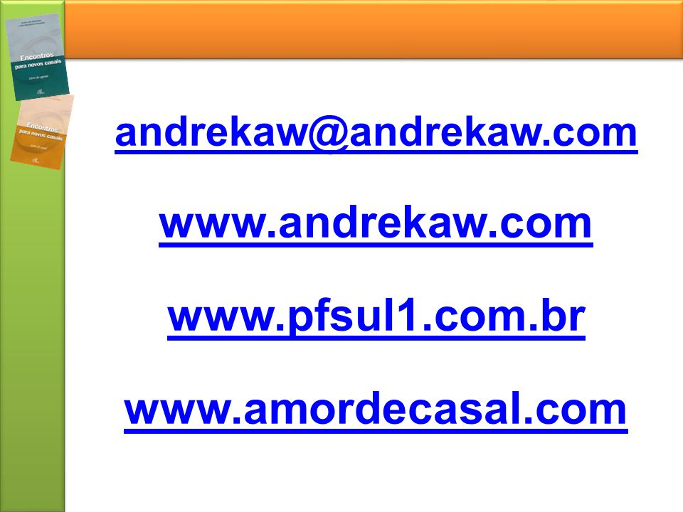 www.andrekaw.com www.pfsul1.com.br www.amordecasal.com