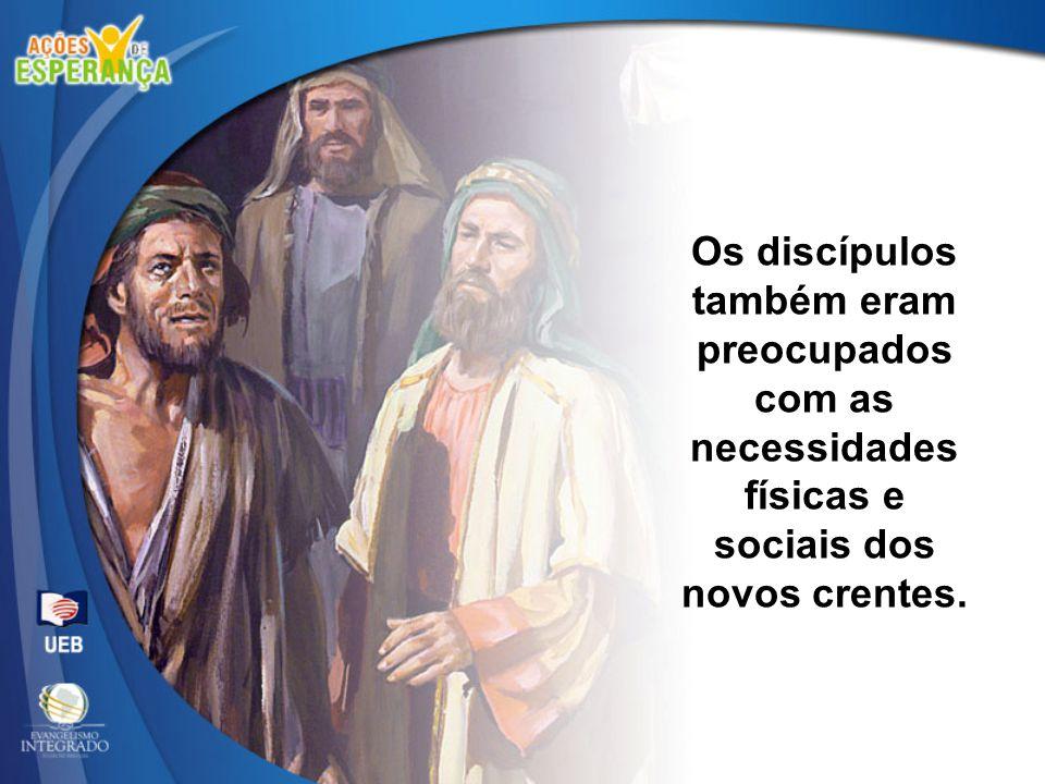 Os discípulos também eram preocupados