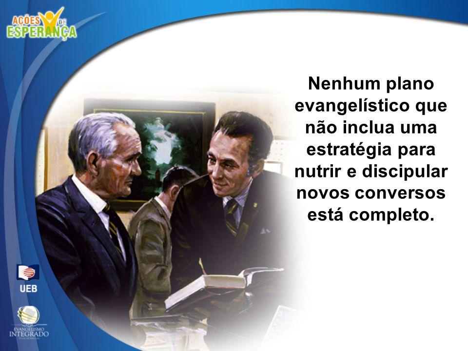 Nenhum plano evangelístico que não inclua uma estratégia para nutrir e discipular novos conversos está completo.