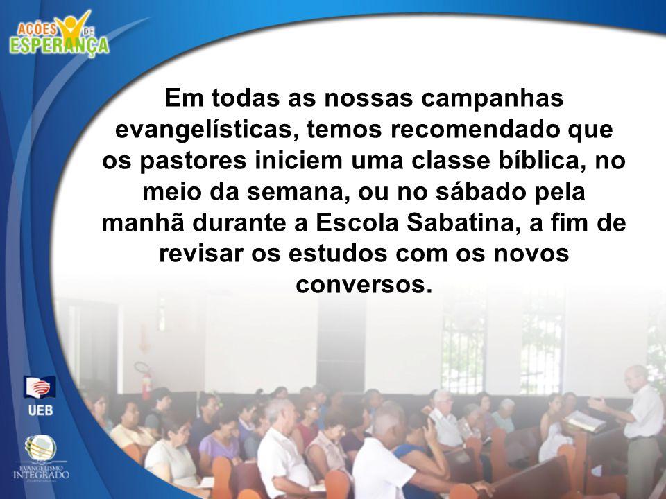 Em todas as nossas campanhas evangelísticas, temos recomendado que
