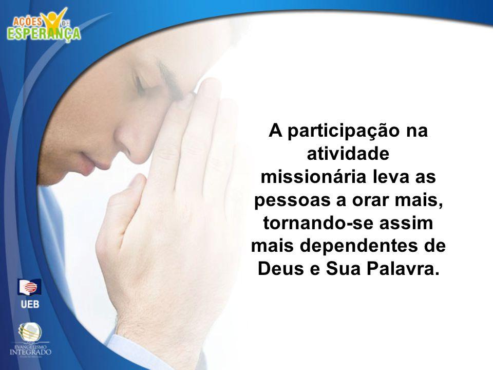 A participação na atividade missionária leva as pessoas a orar mais,