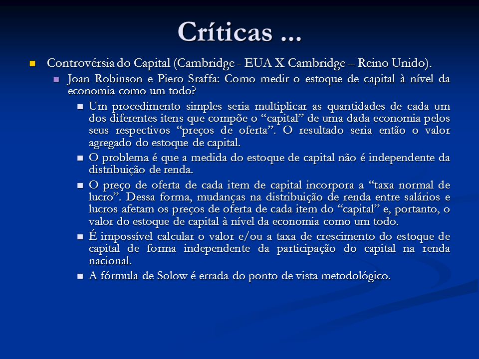 Críticas ... Controvérsia do Capital (Cambridge - EUA X Cambridge – Reino Unido).