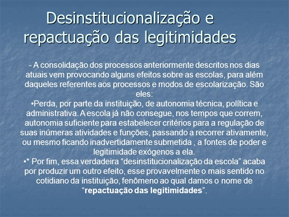 Desinstitucionalização e repactuação das legitimidades