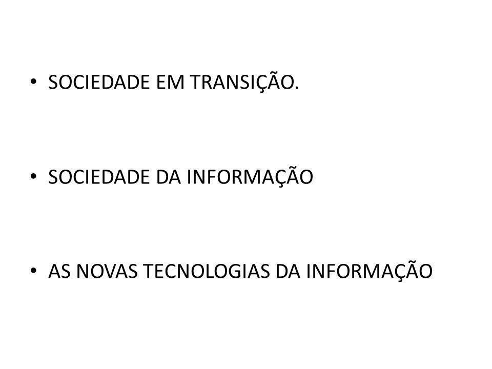 SOCIEDADE EM TRANSIÇÃO.