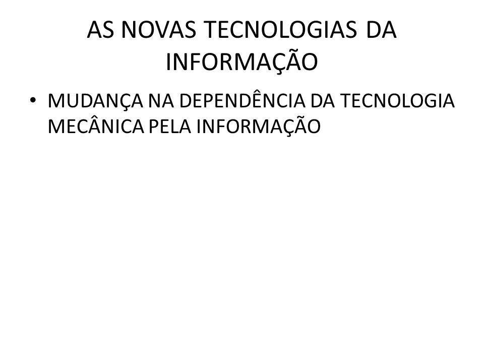 AS NOVAS TECNOLOGIAS DA INFORMAÇÃO