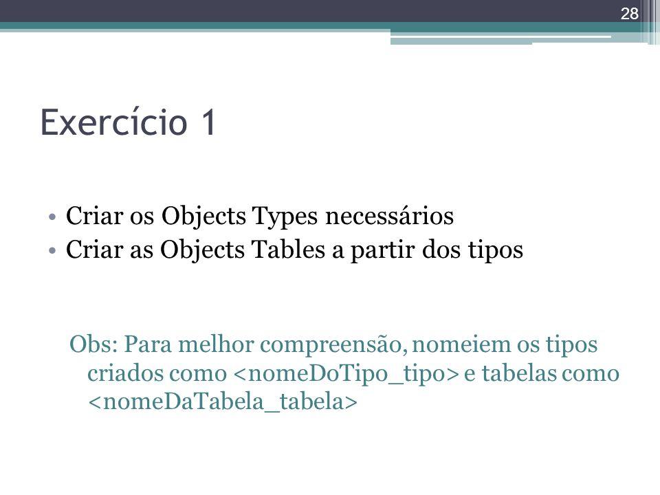 Exercício 1 Criar os Objects Types necessários