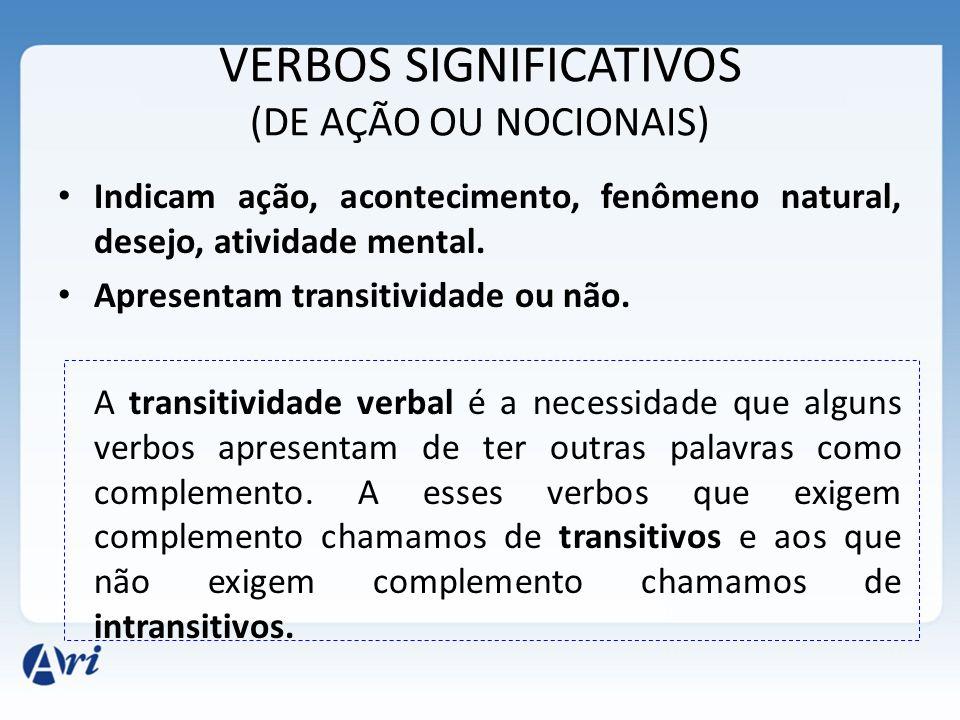 VERBOS SIGNIFICATIVOS (DE AÇÃO OU NOCIONAIS)