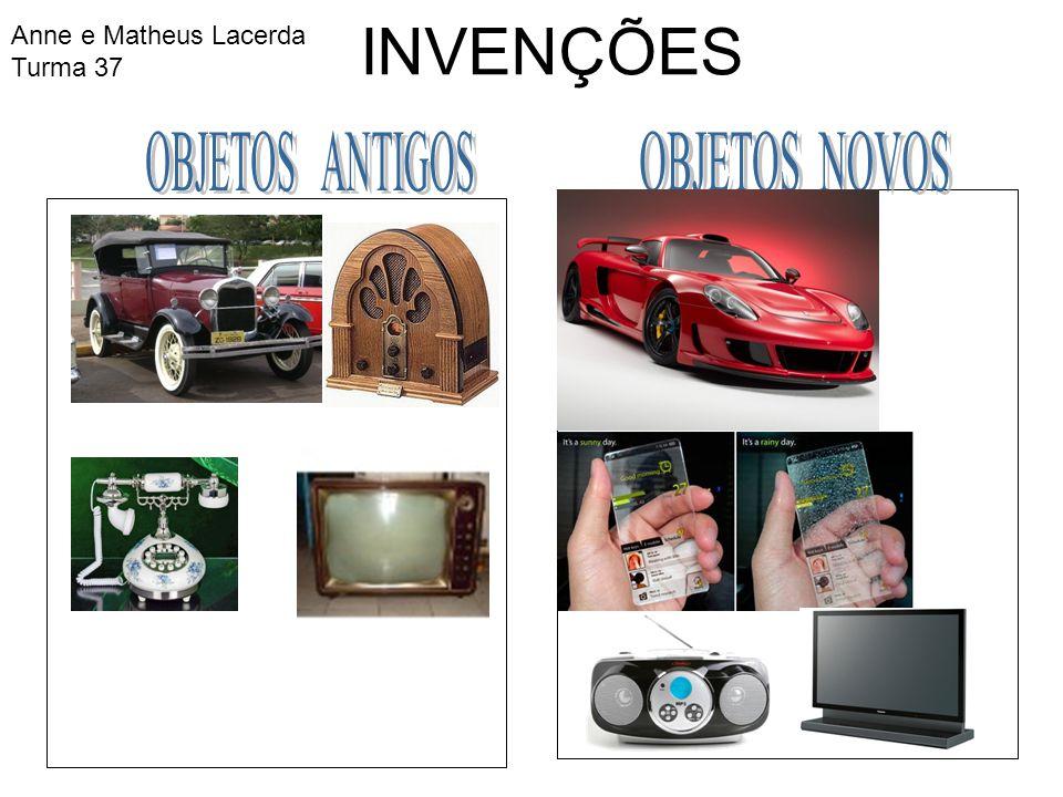 INVENÇÕES OBJETOS ANTIGOS OBJETOS NOVOS