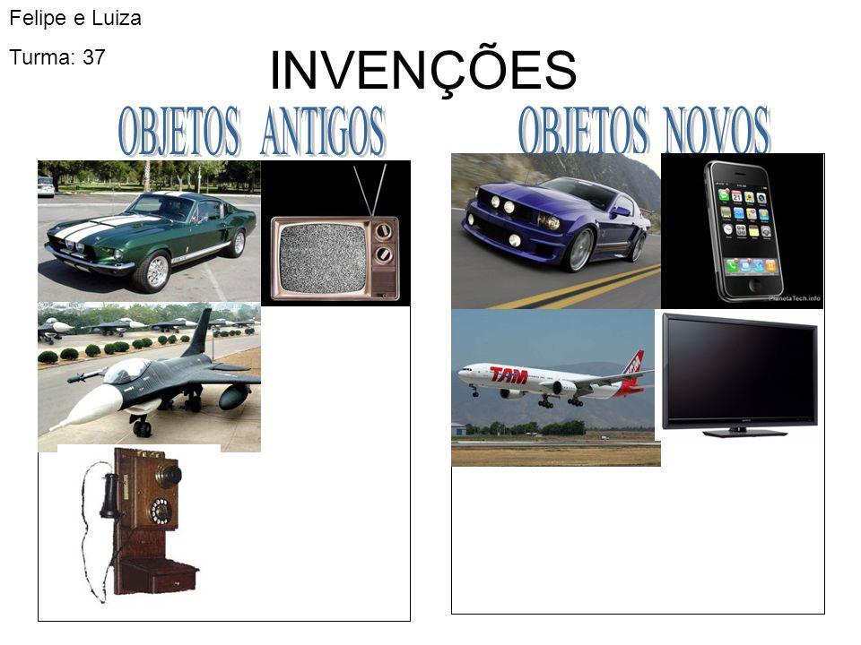 Felipe e Luiza Turma: 37 INVENÇÕES OBJETOS ANTIGOS OBJETOS NOVOS