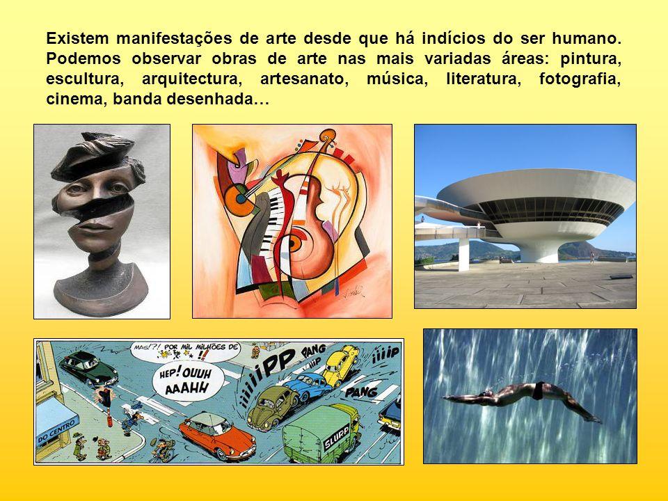 Existem manifestações de arte desde que há indícios do ser humano