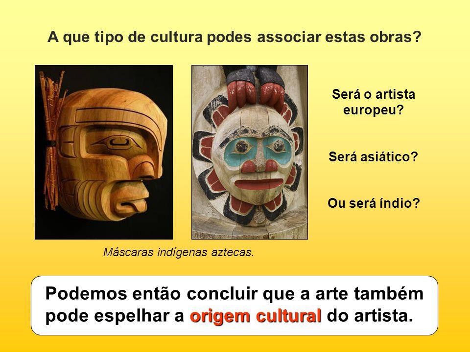 A que tipo de cultura podes associar estas obras