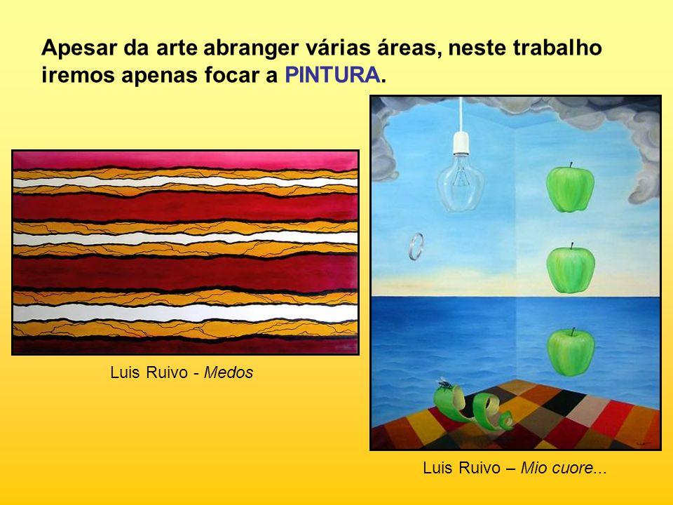 Apesar da arte abranger várias áreas, neste trabalho iremos apenas focar a PINTURA.