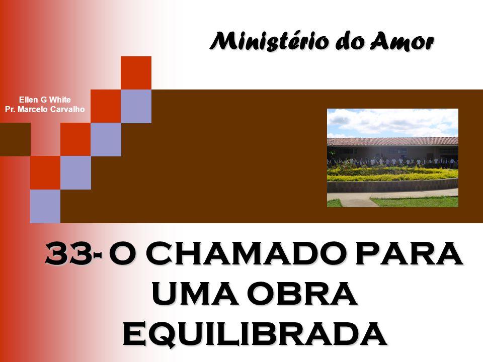 33- O CHAMADO PARA UMA OBRA EQUILIBRADA