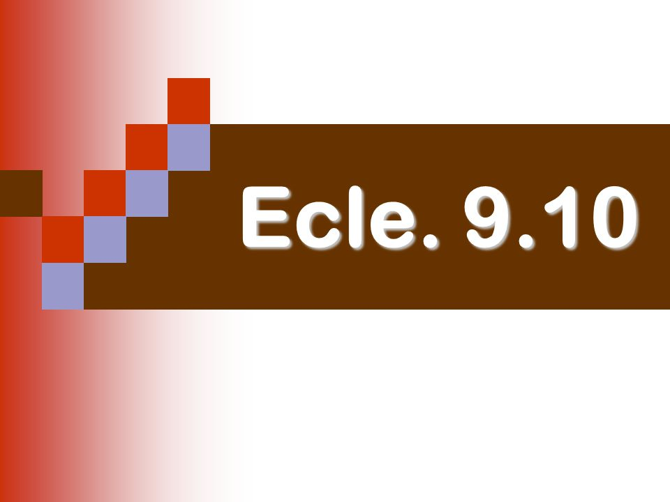 Ecle. 9.10