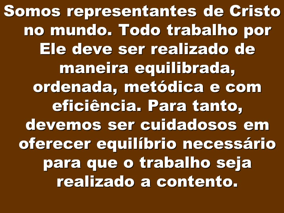 Somos representantes de Cristo no mundo
