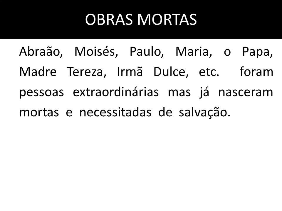 OBRAS MORTAS