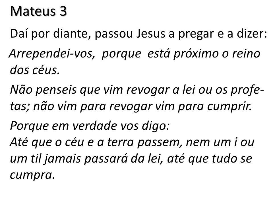 Daí por diante, passou Jesus a pregar e a dizer: