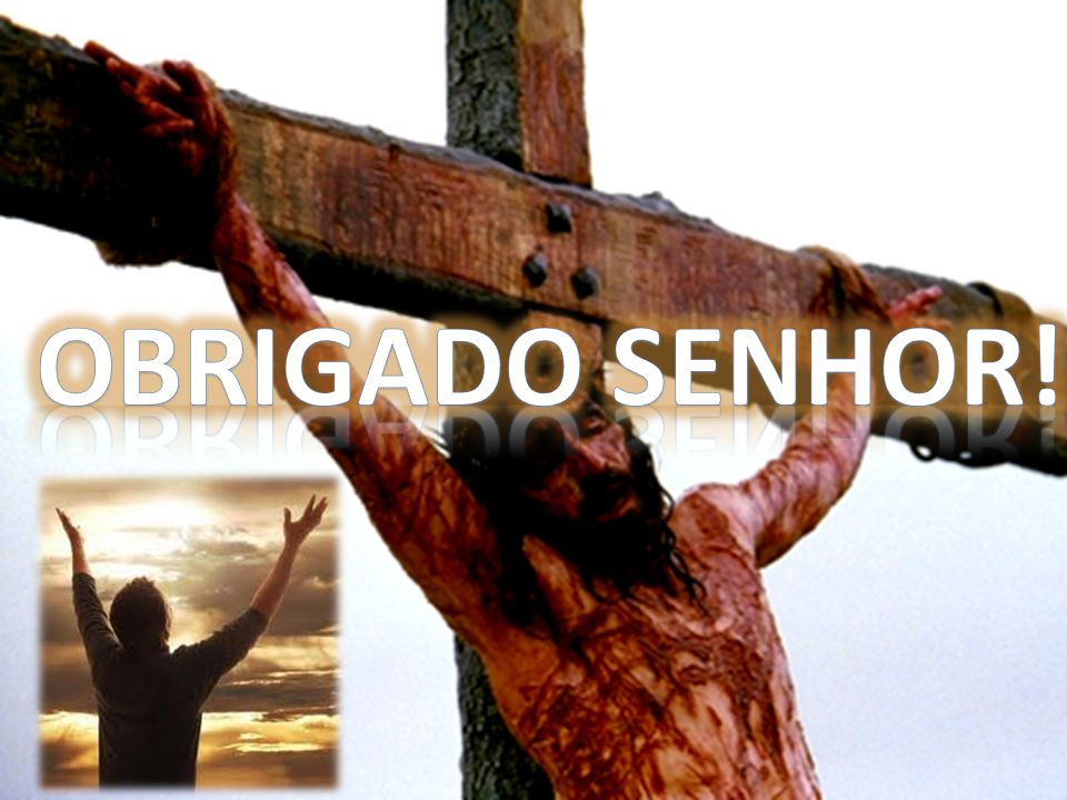 OBRIGADO SENHOR!