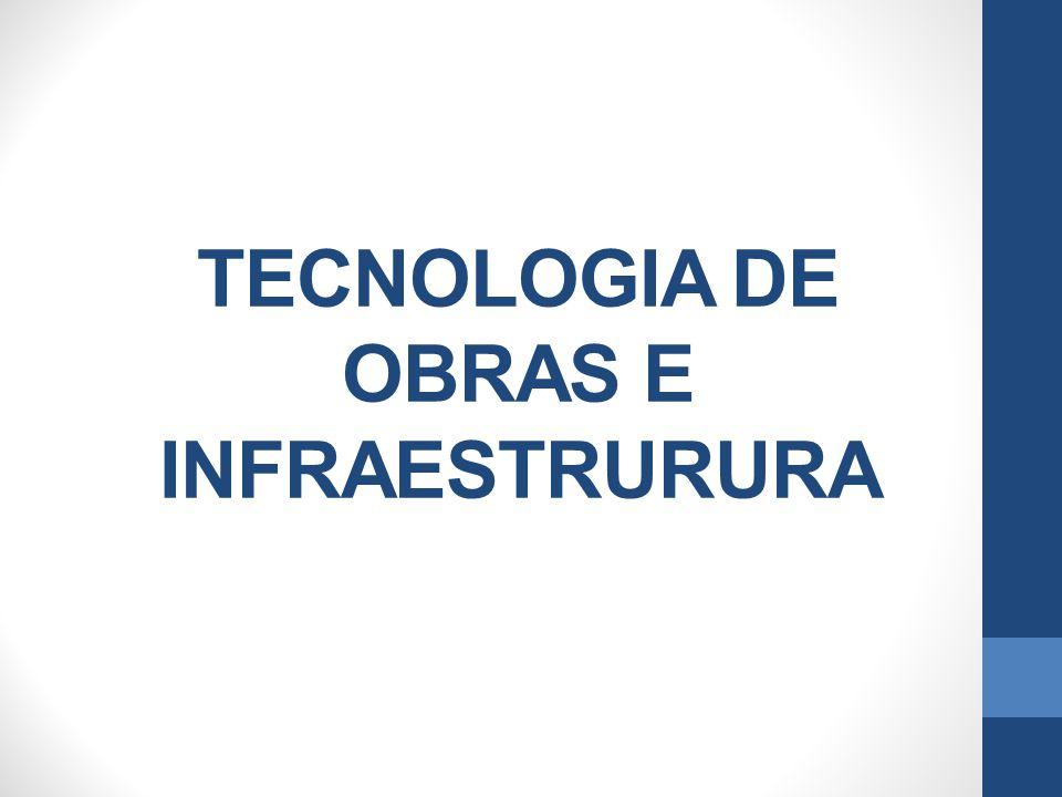TECNOLOGIA DE OBRAS E INFRAESTRURURA