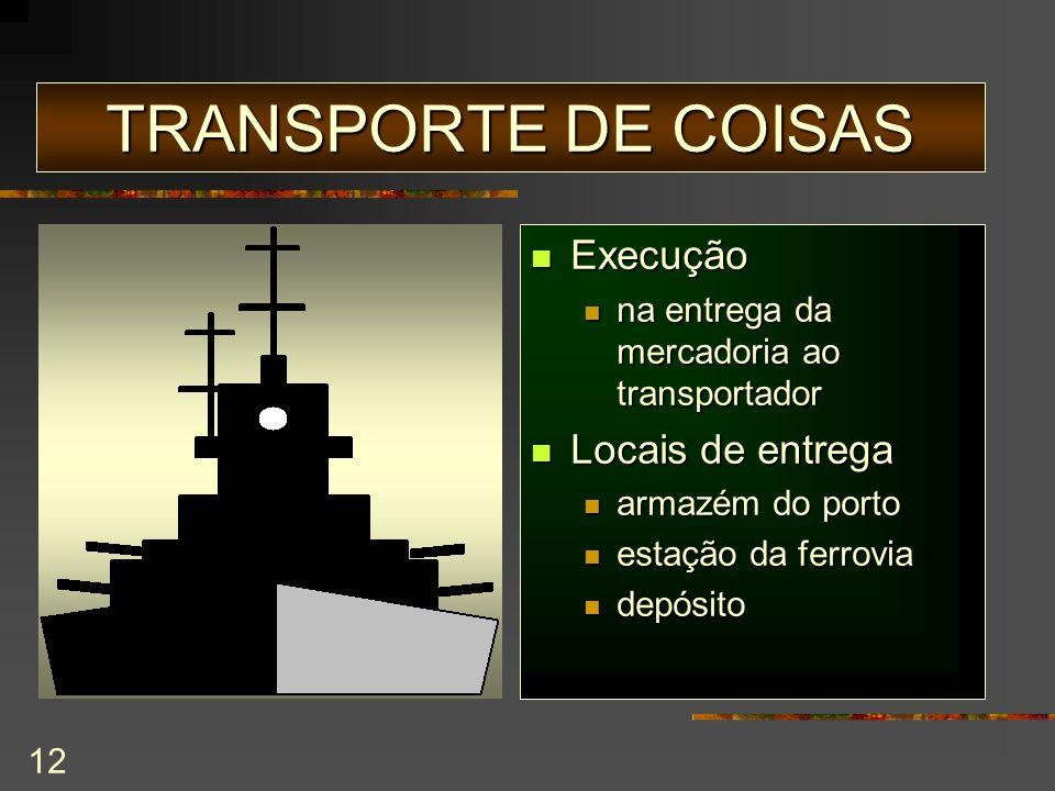 TRANSPORTE DE COISAS Execução Locais de entrega