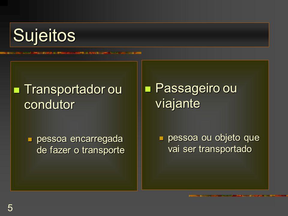 Sujeitos Passageiro ou viajante Transportador ou condutor